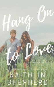Hang On To Love