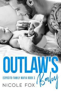 Outlaw's Baby: A Dark Bad Boy Mafia Baby Romance