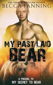 My Past Laid Bear