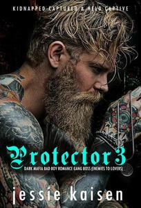 Protector 3 Dark Mafia Bad Boy Romance Gang Boss (Enemies to Lovers)