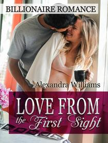 Love From the First Sight! Billionaire Romance