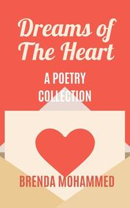 Dreams of the Heart: A Poetry Collection