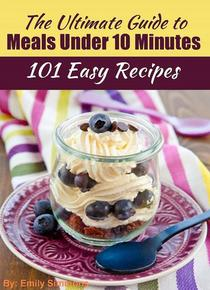 The Ultimate Guide to Meals Under 10 Minutes