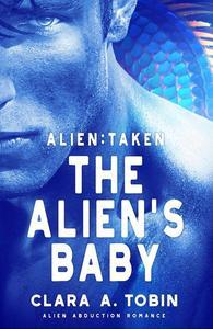 Alien: Taken - The Alien's Baby