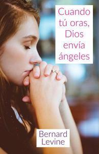 Cuando tú oras, Dios envía ángeles