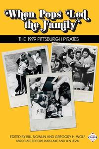 When Pops Led the Family: The 1979 Pittsburgh Pirates
