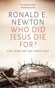 Who Did Jesus Die For? The Jews or the Gentiles