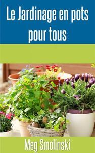 Le jardinage en pots pour tous