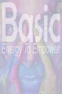 Basic Energy To Empower