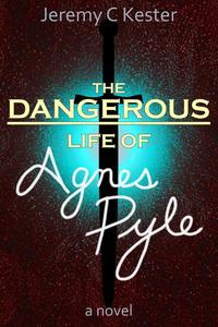 The Dangerous Life of Agnes Pyle