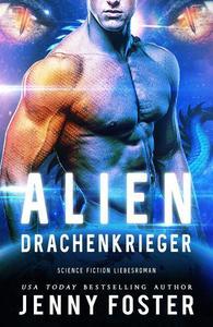 Alien – Drachenkrieger: Science Fiction Liebesroman