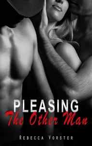 Pleasing The Other Man