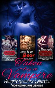 Taken by a Vampire : Vampire Romance Collection
