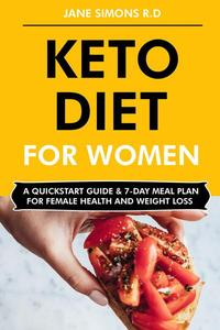 Keto Diet for Women: A QuickStart Guide & 7-Day Meal Plan for Female Health and Weight Loss
