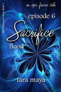 Sacrifice – Flood (Book 3-Episode 6)