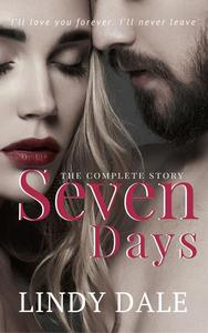 Seven Days: The Complete Story