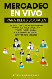 Mercadeo En Vivo Para Redes Sociales: Social Media Marketing Live, Spanish Edition