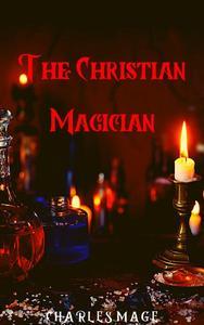 The Christian Magician