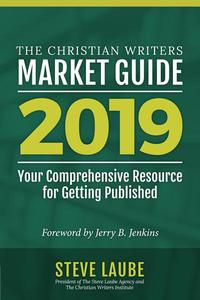 Christian Writers Market Guide - 2019 Edition