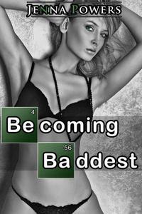 Becoming Baddest