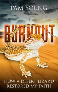 Burnout -- How a Desert Lizard Restored My Faith