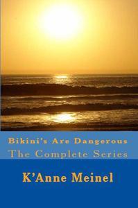 Bikini's Are Dangerous The Complete Series