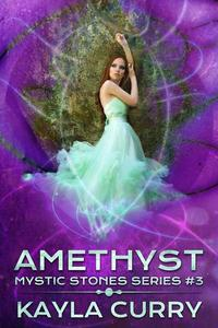 Amethyst (Mystic Stones Series #3)