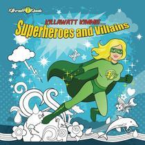 Killawatt Kimmie Superheroes and Villains