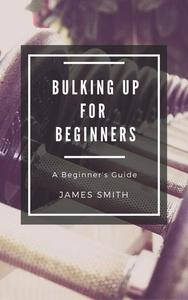 Bulking Up For Beginners