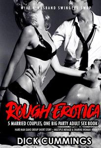 Rough Erotica: 5 Married Couples, One Big Party Adult Sex Book – Hard Man Gang Group Short Story – Multiple Menage & Sharing Woman