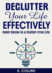 Declutter Your Life Effectively Habit Hacks to a Clutter-free Life