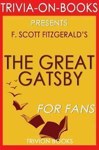 The Great Gatsby by F. Scott Fitzgerald (Trivia-On-Books)