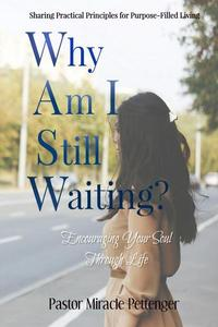 Why Am I Still Waiting?