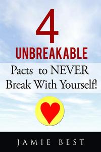 The 4 Unbreakable Pacts to NEVER Break with Yourself!