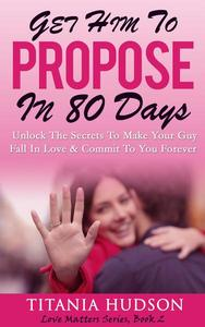 Get Him To Propose In 80 Days