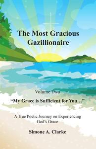 """The Most Gracious Gazillionaire Volume 2: """"My Grace is Sufficient for You…"""""""