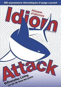 Idiom Attack Vol.1 - Everyday Living (French Edition): Attaque d'idiomes 1 - La vie de tous les jours
