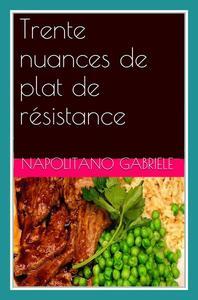 Trente nuances de plat de résistance