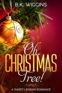 Oh, Christmas Tree!  A Sweet Lesbian Romance