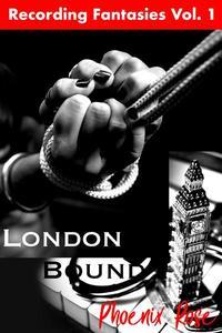 Recording Fantasies 1: London Bound