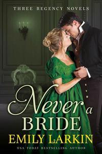 Never A Bride: Three Regency Romance Novels