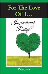For The Love of I: Inspirational Poetry