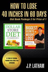 How to Lose 40 inches in 60 Days Diet Book Package 2 Books in 1