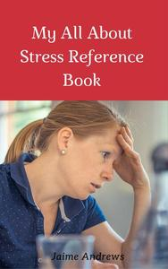 My All About Stress Reference Book
