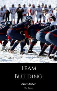Team Building: The Basics