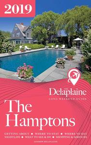 The Hamptons - The Delaplaine 2019 Long Weekend Guide
