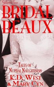 Bridal Beaux: Tales of Nuptial Naughtiness