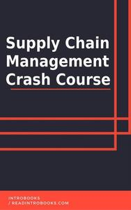 Supply Chain Management Crash Course