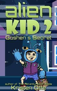 Alien Kid 2: Goshen's Secret