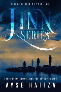 Jinn Series Short Story Compilation Featuring The Jinn